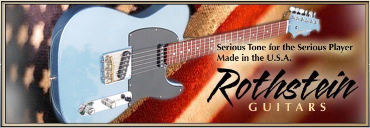 Rothstein Guitars  U2022 Serious Tone For The Serious Player